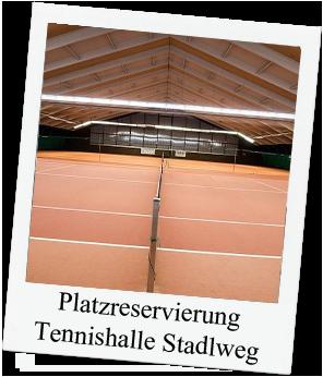 Platzreservierung Tennishalle Stadlweg und Igls